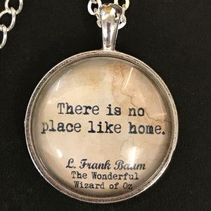 Wizard of Oz Dorothy Quote Necklace
